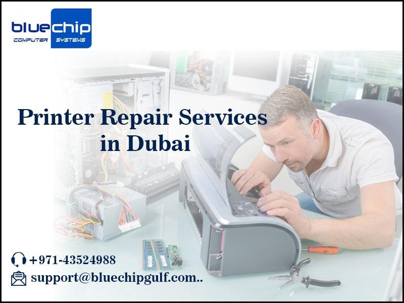 , Why Bluechip Gulf is Best Printer Repair Services Provider in Dubai, UAE