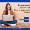 Reasons and benefits of Why you need to Rent a Laptop in Dubai