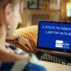 4 STEPS TO RENTING A LAPTOP IN DUBAI