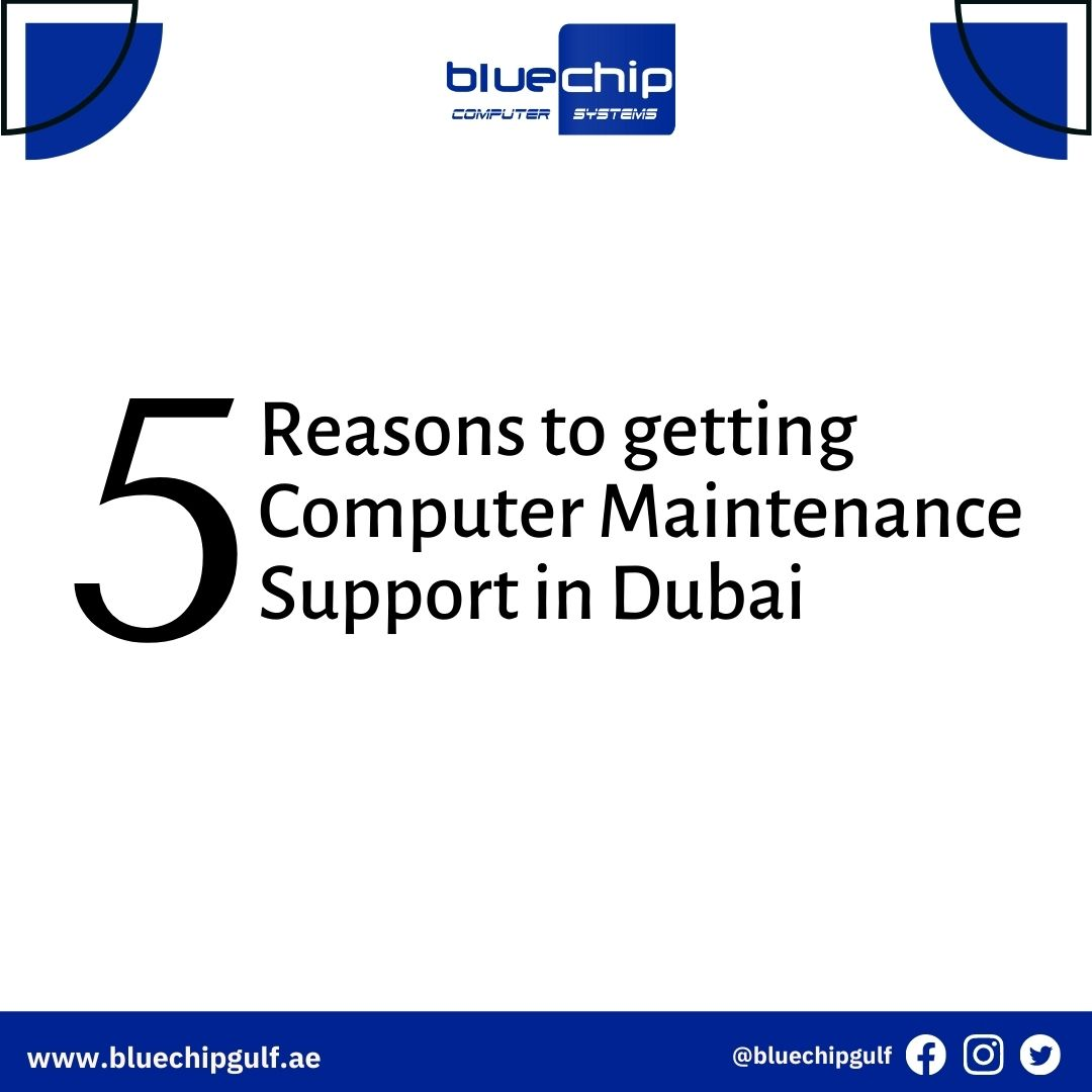 5 Reasons to Get Computer Maintenance Support in Dubai
